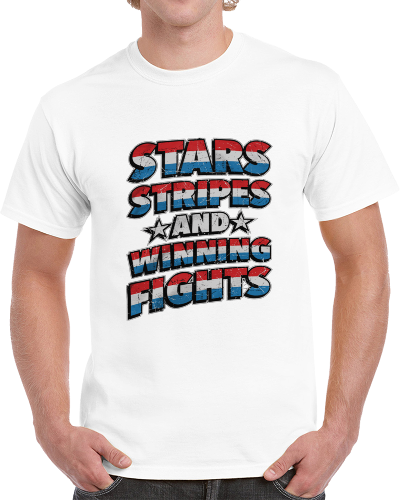 Stars Stripes And Winning Fights T Shirt