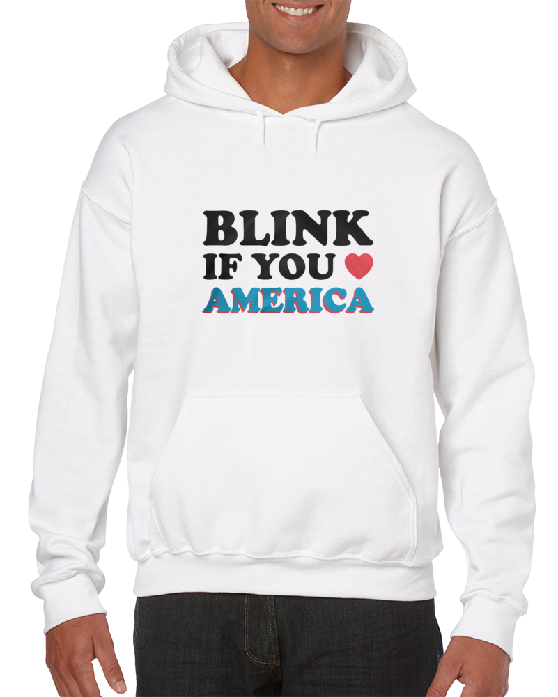 Blink If You Love America Hoodie