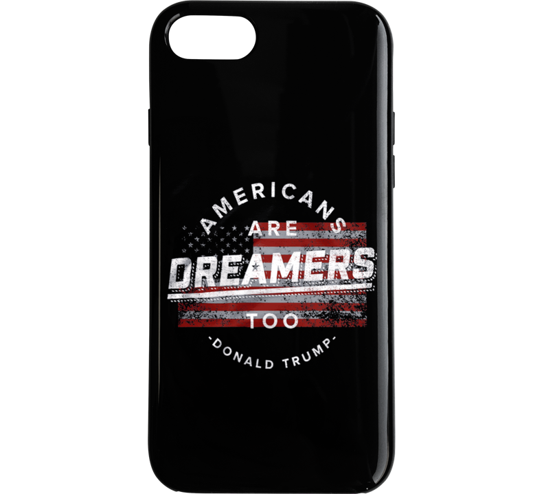 Americans Are Dreamers Phone Case