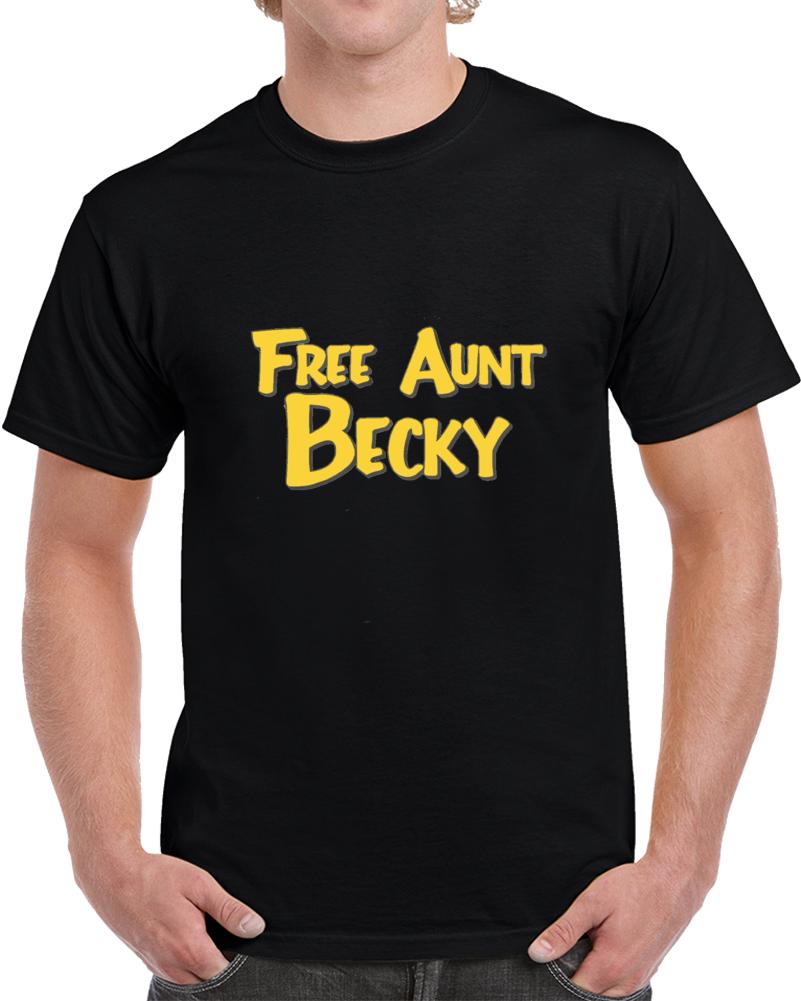 Free Aunt Becky T Shirt