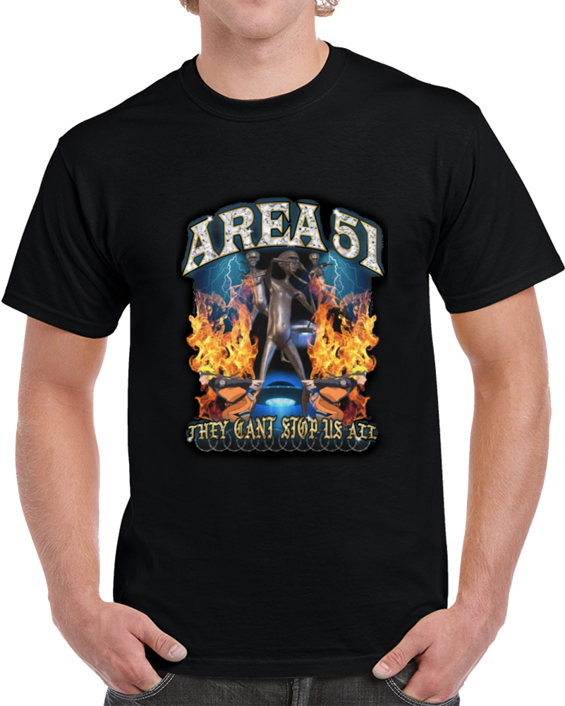 Area 51 They Can't Stop All Of Us T Shirt