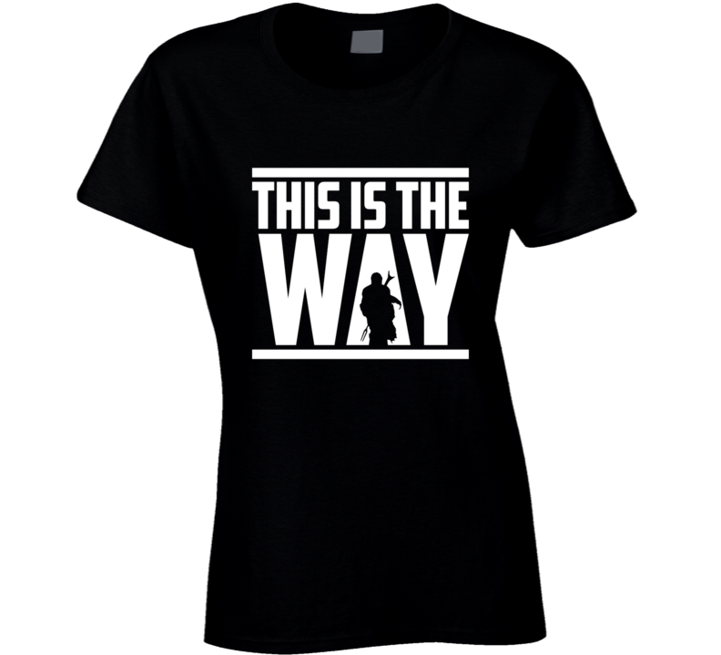 This Is The Way The Mandalorian Ladies T Shirt