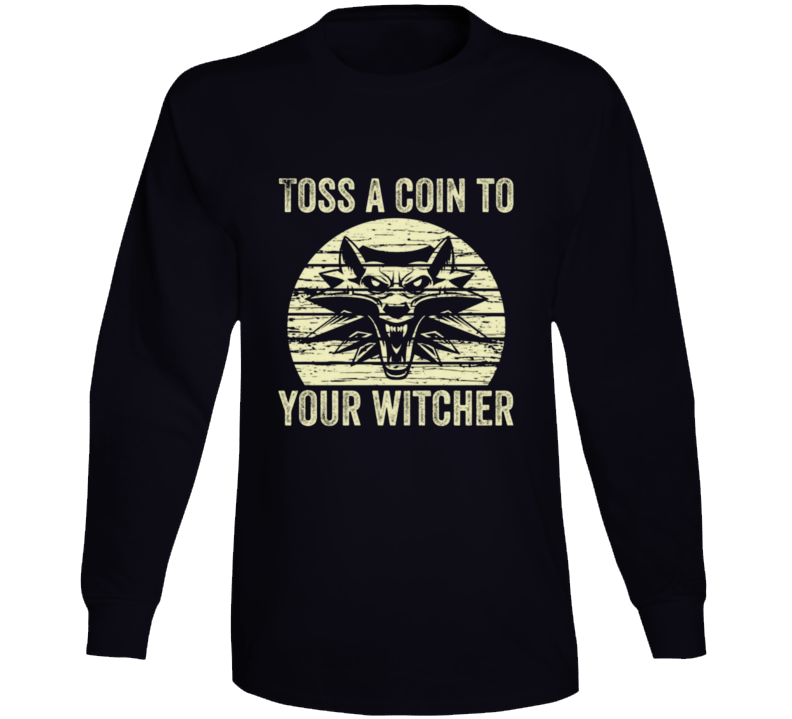 Toss A Coin To Your Witcher Long Sleeve