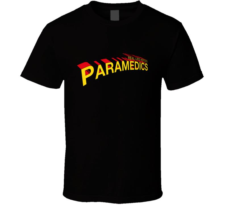 Real Life Heroes Paramedics Essential Workers, Covid19, Quarantine, Social Distancing, Essential Employee, Pandemic, Superhero, Paramedics T Shirt