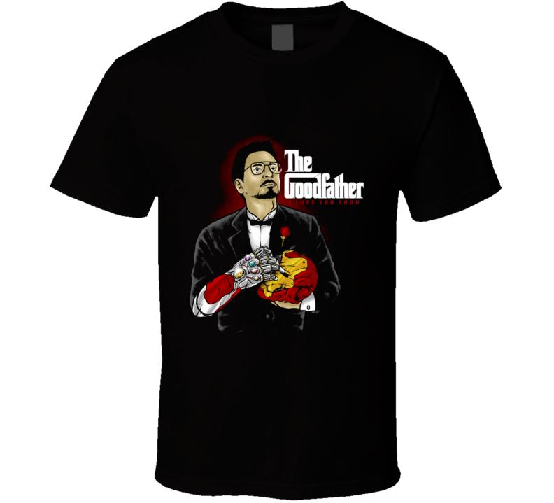 The Good Father Godfather, Iloveyou3000, Superhero, Infinitygauntlet, Infinitystone, Father T Shirt
