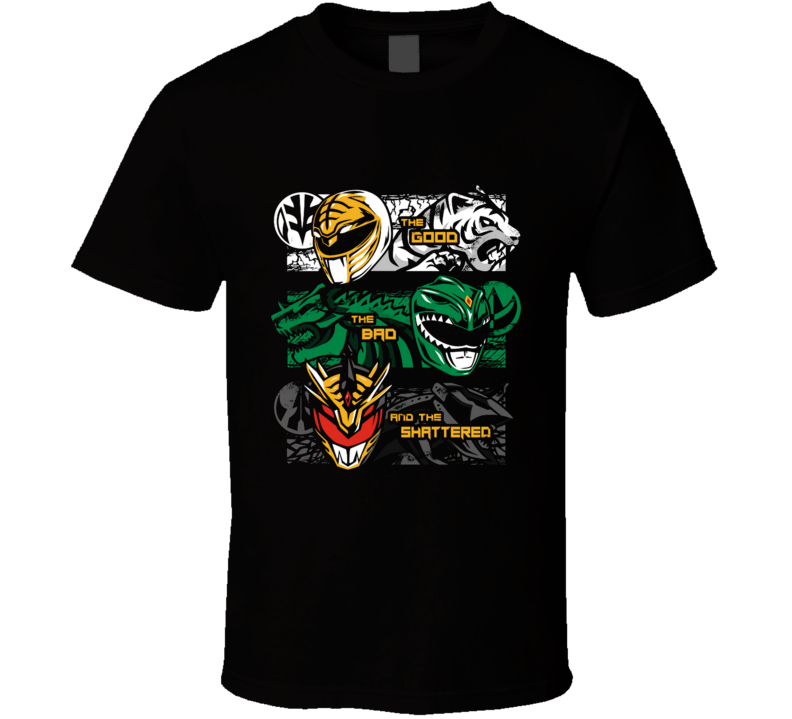 The Good, The Bad And The Shattered Good, Bad, Shattered, Western, Dragon, Tiger, Ranger, Power T Shirt