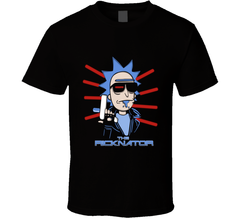 The Ricknator  Terminator, Skynet, I'll Be Back, Scifi, Rick, Schwifty T Shirt
