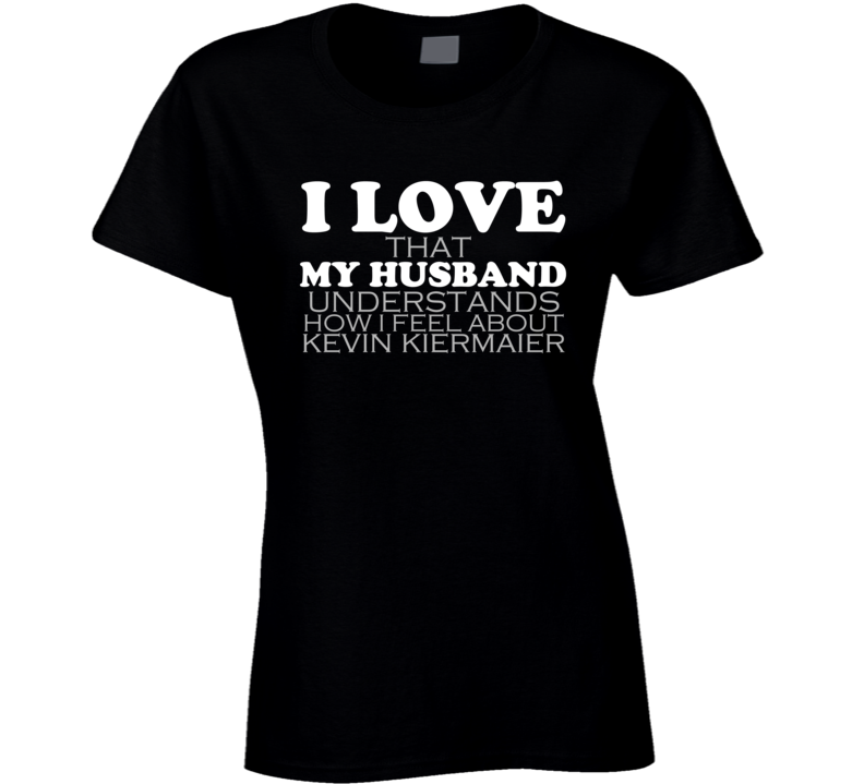 I Love My Husband Kevin Kiermaier Funny T Shirt