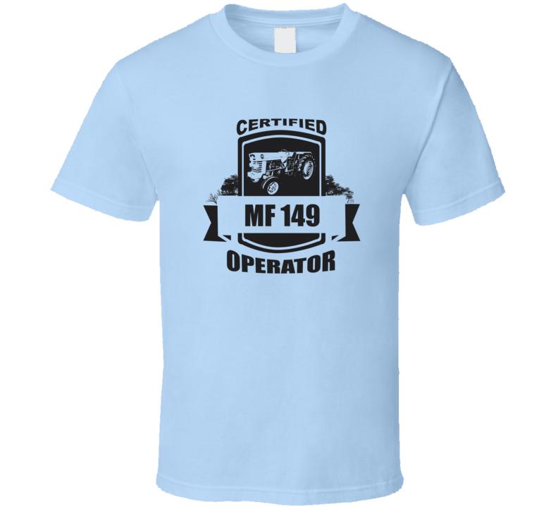 Hard Working MF 149 Operator T Shirt