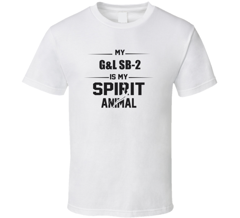 My G&L Sb-2 Is My Spirit Animal Funny T Shirt