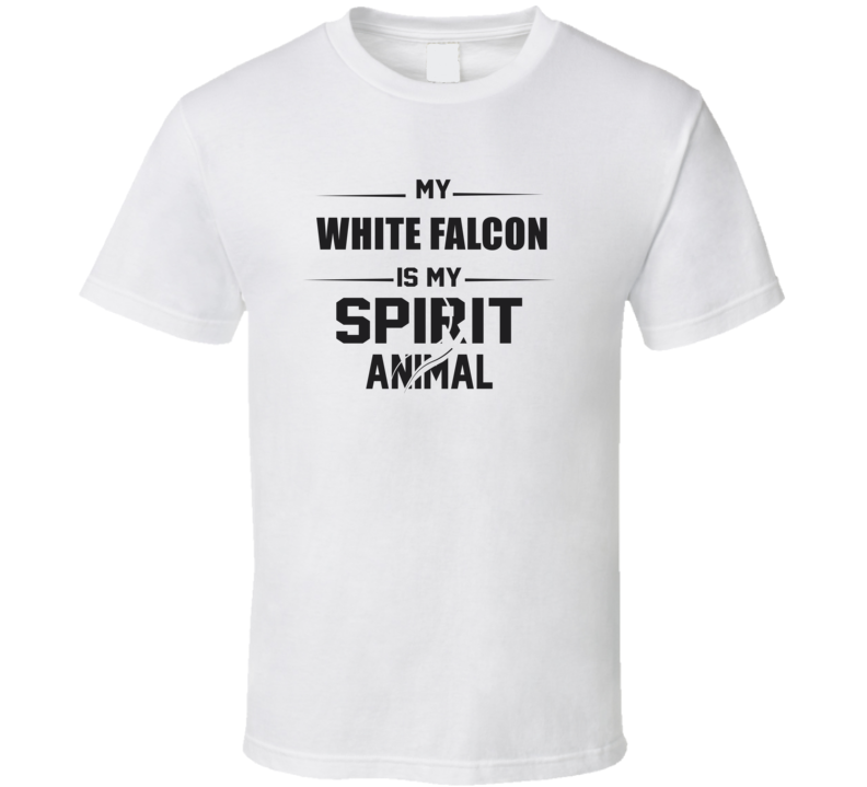 My White Falcon Is My Spirit Animal Funny T Shirt