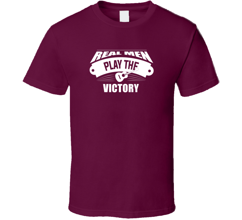 Real Men Play The Victory Dark Color T Shirt
