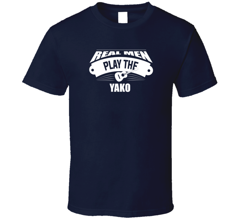 Real Men Play The Yako Dark Color T Shirt