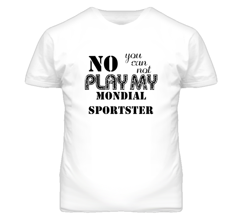 No You Can Not Play My Italia Mondial Sportster Funny Guitarist T Shirt