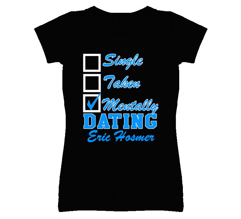Single Taken Mentally Dating Eric Hosmer Funny Kansas Baseball Dark T Shirt