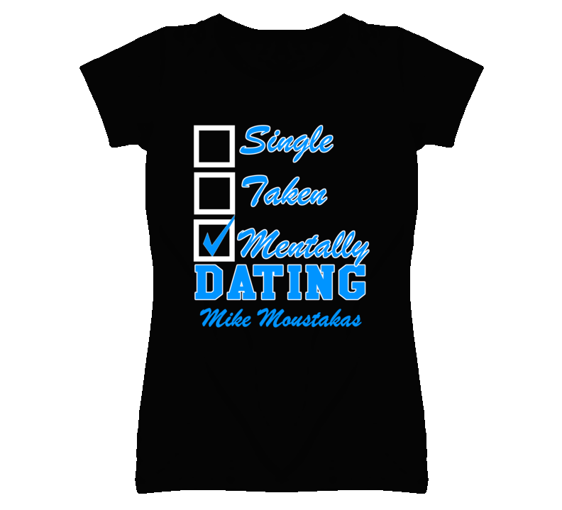 Single Taken Mentally Dating Mike Moustakas Funny Kansas Baseball Dark T Shirt