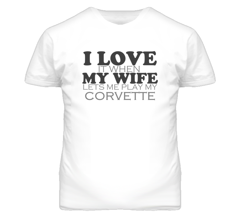 I Love It When My Wife Lets Me Play My Hagstrom Corvette Funny Musician T Shirt