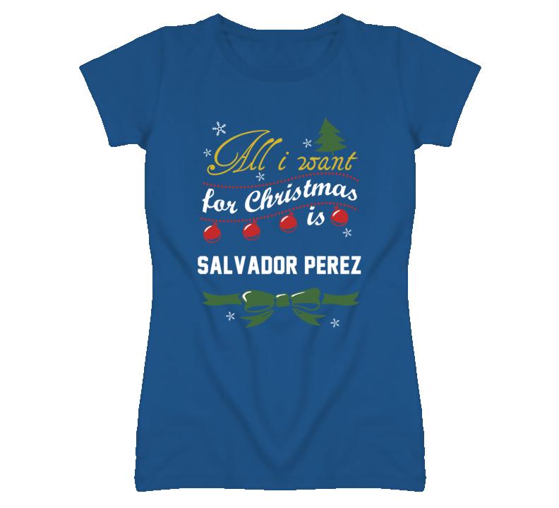 All I Want for Christmas Is Salvador Perez Funny Kansas Baseball T Shirt
