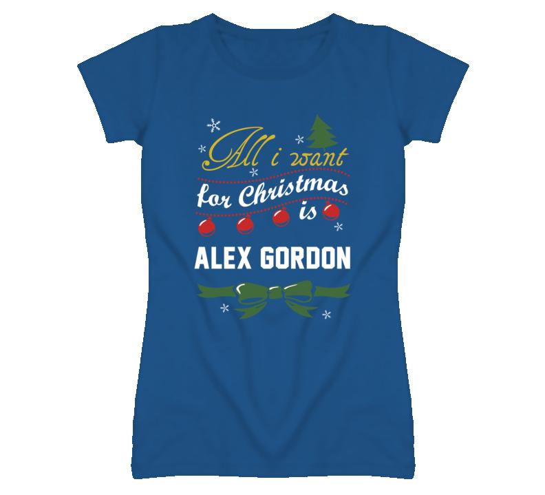 All I Want for Christmas Is Alex Gordon Funny Kansas Baseball T Shirt