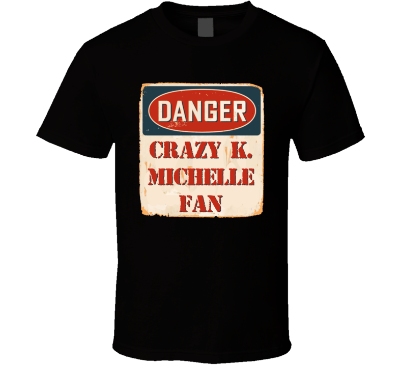 Crazy K. Michelle Fan Music Artist Vintage Sign T Shirt
