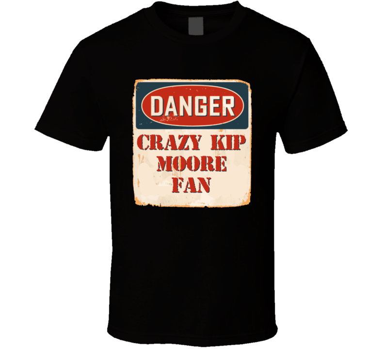 Crazy Kip Moore Fan Music Artist Vintage Sign T Shirt