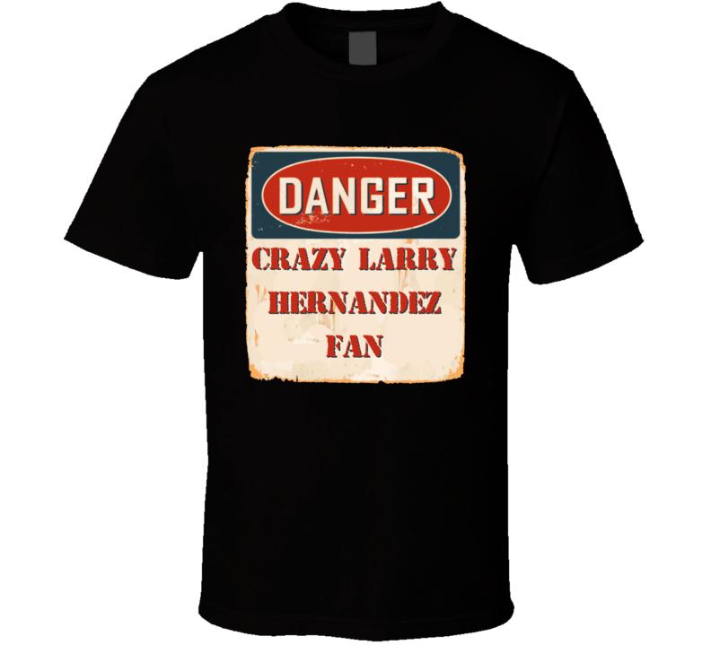 Crazy Larry Hernandez Fan Music Artist Vintage Sign T Shirt