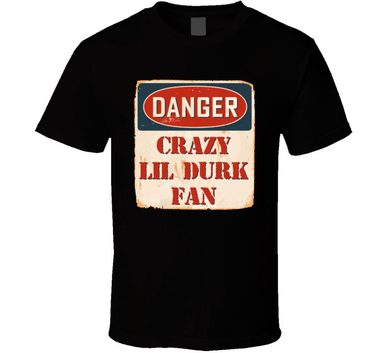 Crazy Lil Durk Fan Music Artist Vintage Sign T Shirt