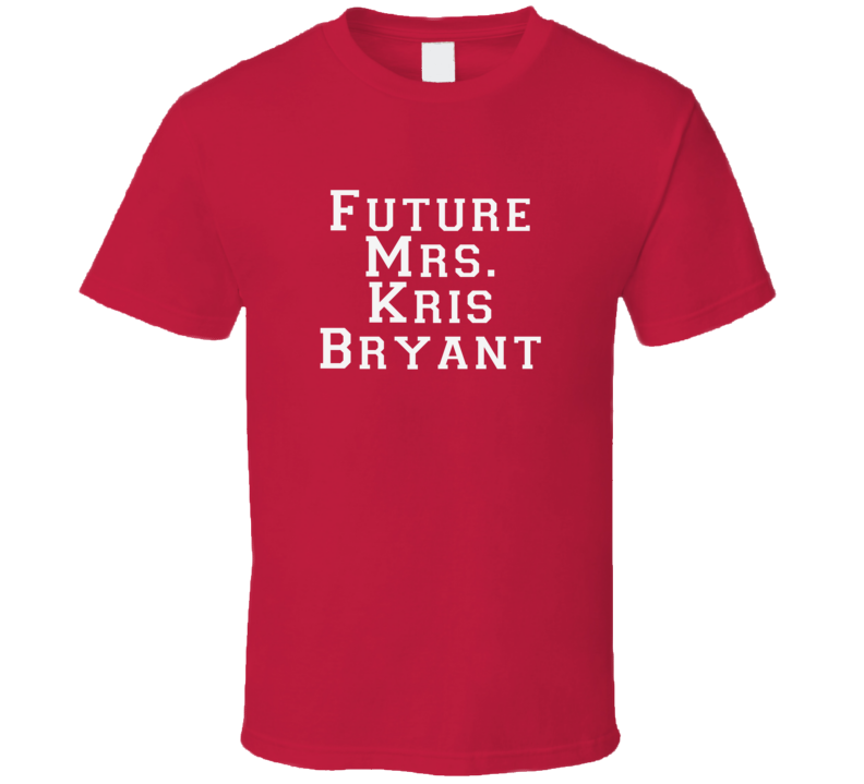Future Mrs Kris Bryant Funny Chicago Baseball Shirt