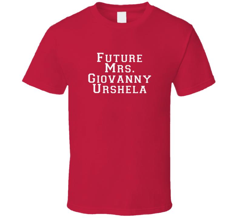 Future Mrs Giovanny Urshela Funny Cleveland Baseball Shirt