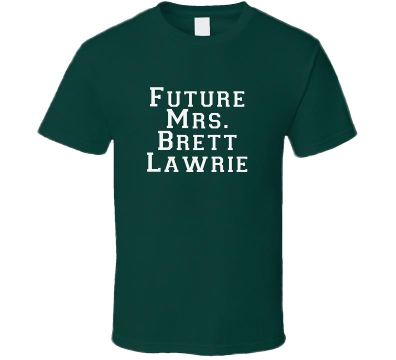 Future Mrs Brett Lawrie Funny Oakland Baseball Shirt