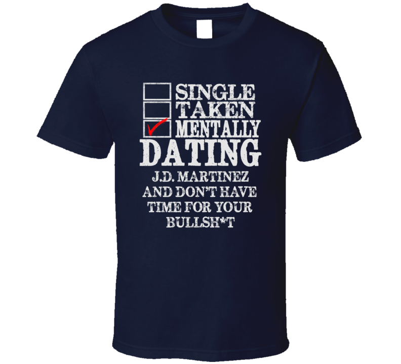 Single Taken Mentally Dating J.D. Martinez Detroit Funny Baseball Dark Shirt