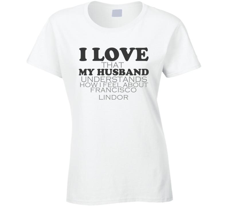 I Love My Husband Francisco Lindor Cleveland Funny Baseball Shirt