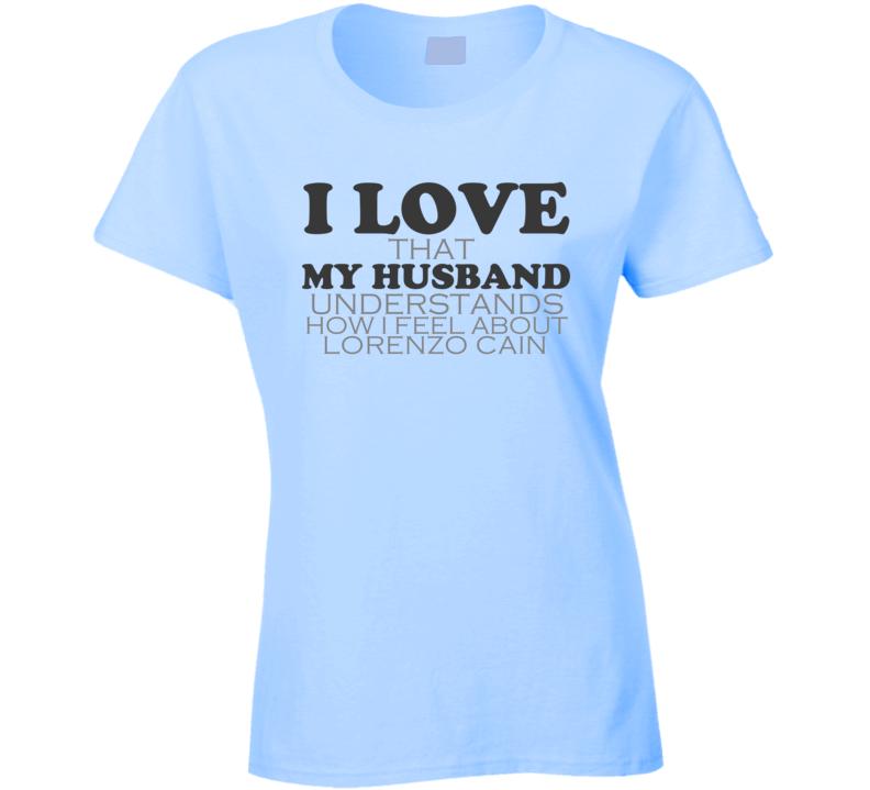 I Love My Husband Lorenzo Cain Kansas Funny Baseball Shirt