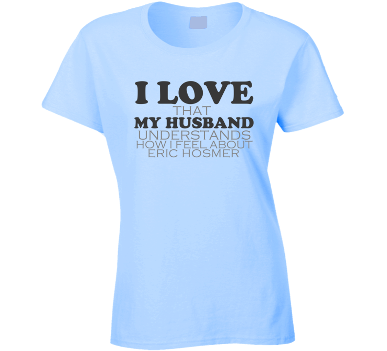 I Love My Husband Eric Hosmer Kansas Funny Baseball Shirt