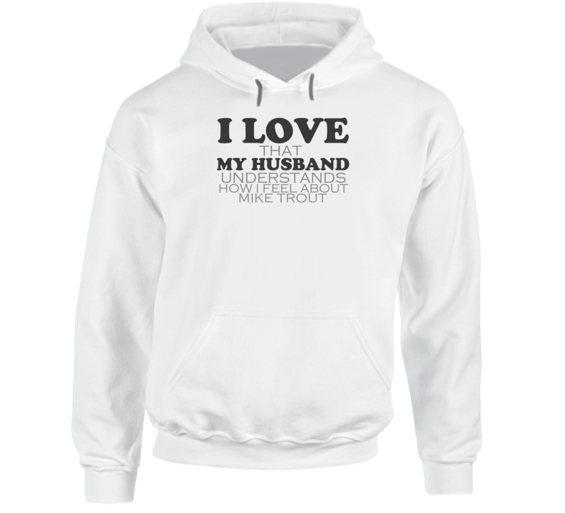 I Love My Husband Mike Trout Los Funny Baseball Hooded Pullover
