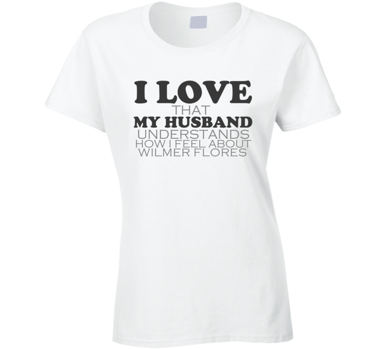I Love My Husband Wilmer Flores New Funny Baseball Shirt