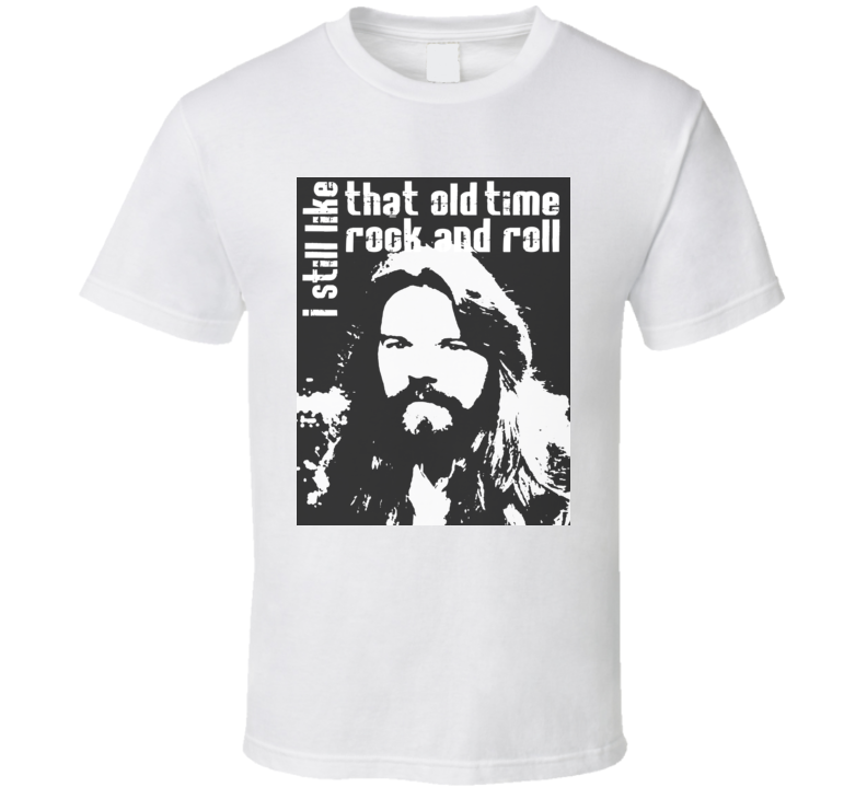 I Still Like That Old Time Rock And Roll Bob Seger Shirt