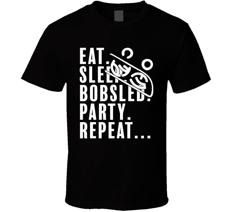 Eat Sleep Bobsled Party Repeat Pyeongchang 2018 Winter Olympics T Shirt