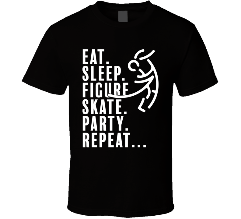 Eat Sleep Figure Skate Party Repeat Pyeongchang 2018 Winter Olympics T Shirt