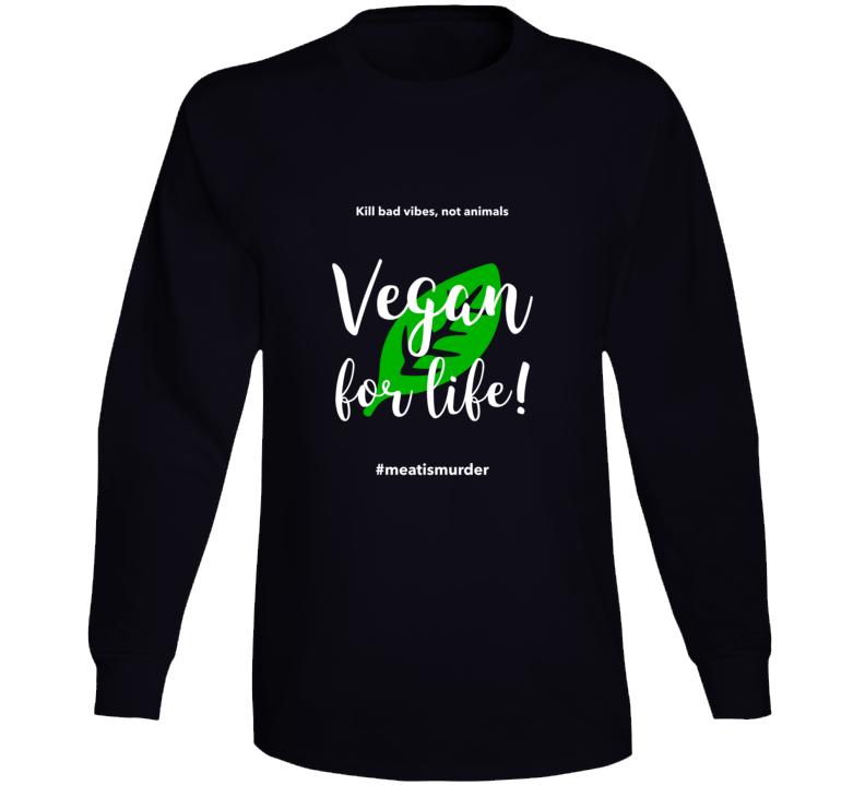 Vegan For Life Meat Is Murder Long Sleeve