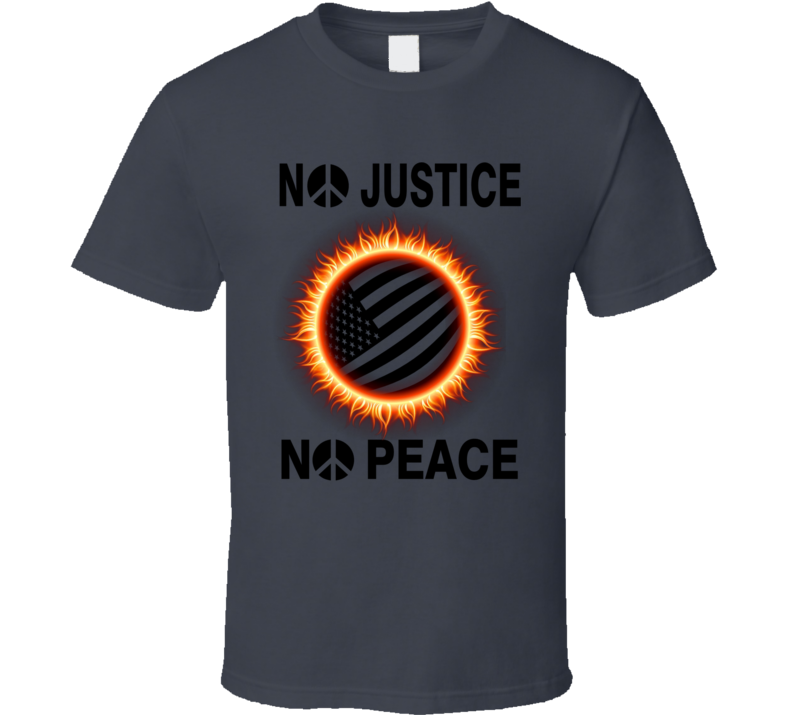 No Justice No Peace Equality Style  Gift T Shirt