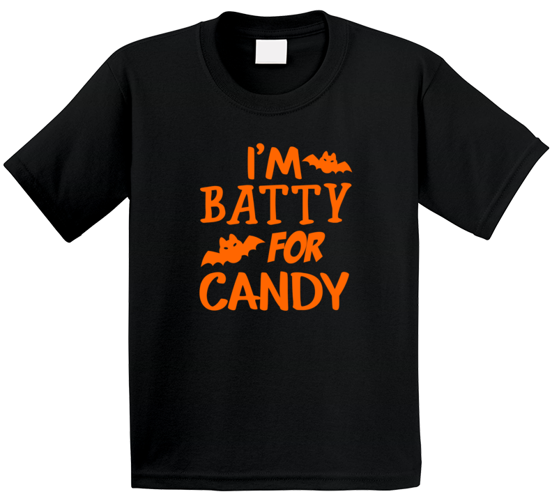 I'm Batty For Candy Kids Halloween T Shirt
