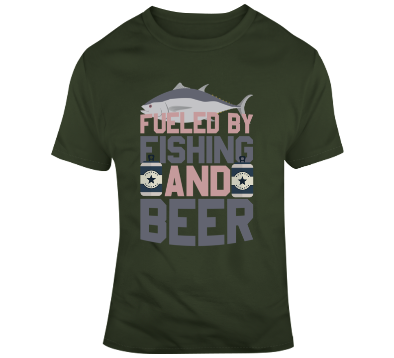 Fueled By Fishing And Beer T Shirt