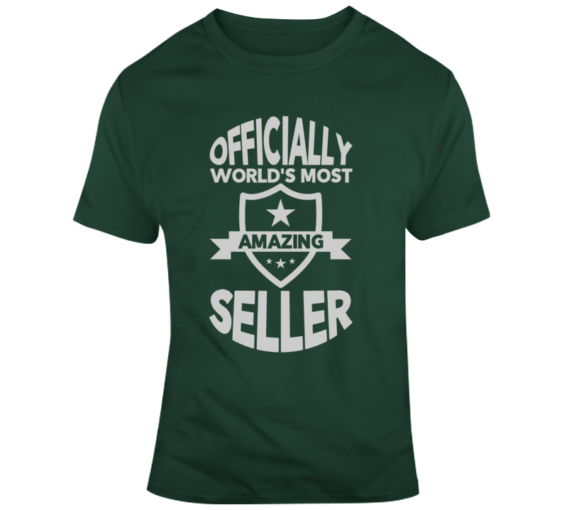 Officially Worlds Most Amazing Seller T Shirt