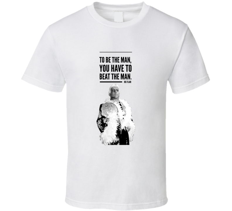 Ric Flair Classic Wrestling Quote T Shirt