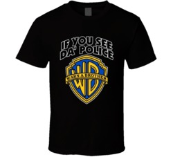 If You See Da Police Warn A Bro Parody Funny T Shirt