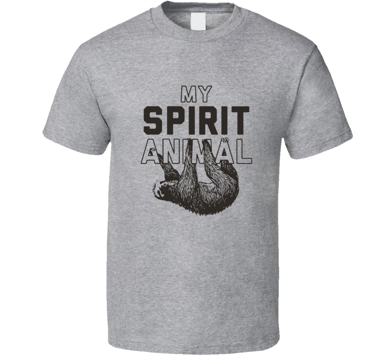 My Spirit Animal is A Sloth Funny Chill T Shirt