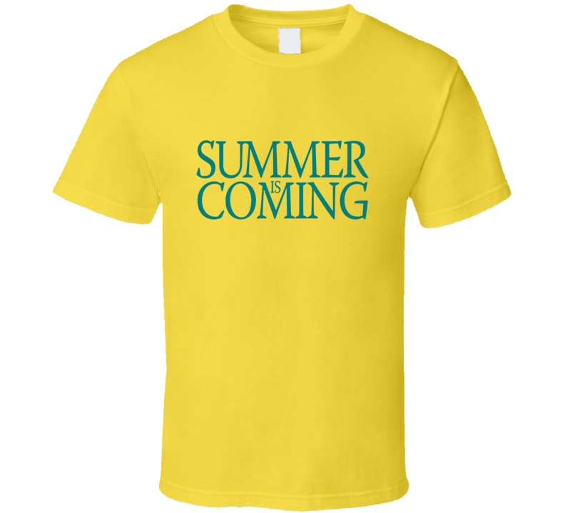 7afaeae744ed Summer Is Coming Parody Game Of Thrones TV Show T Shirt