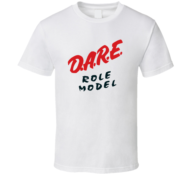 DARE To Resist Drugs And Violence Role Model T Shirt