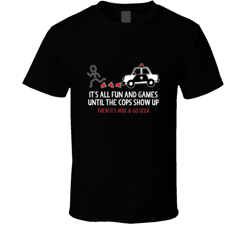 Its All Fun And Games Until The Cops Show Up Hilarious Top Mugshot Party T Shirt